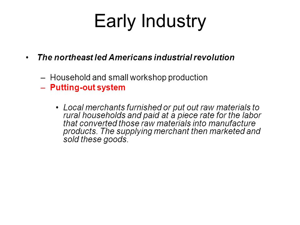 Early Industry The northeast led Americans industrial revolution