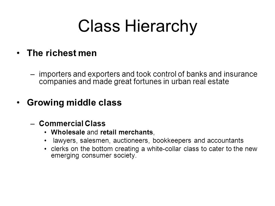 Class Hierarchy The richest men Growing middle class