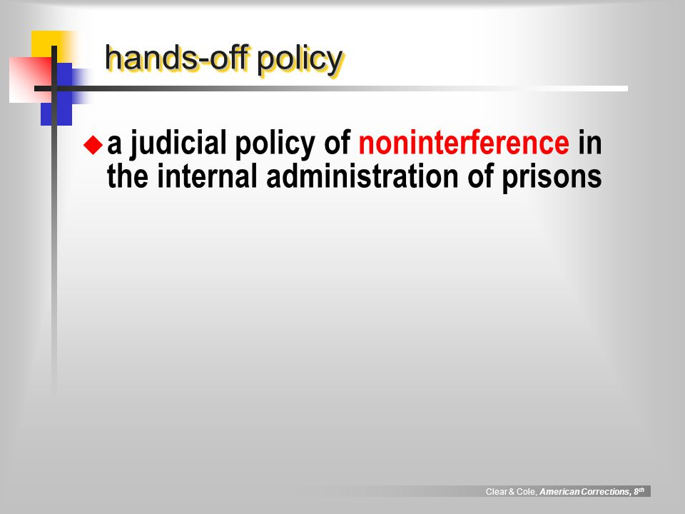 hands-off policy a judicial policy of noninterference in the internal administration of prisons