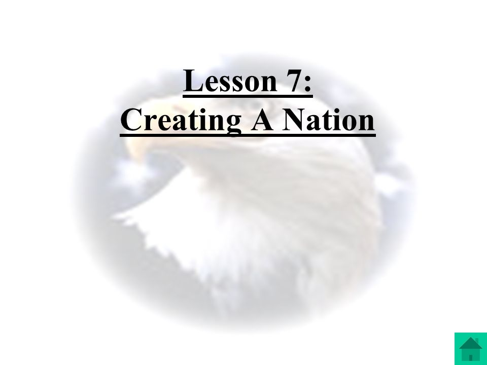 Lesson 7: Creating A Nation