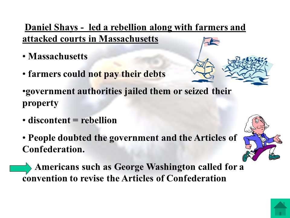 Daniel Shays - led a rebellion along with farmers and attacked courts in Massachusetts