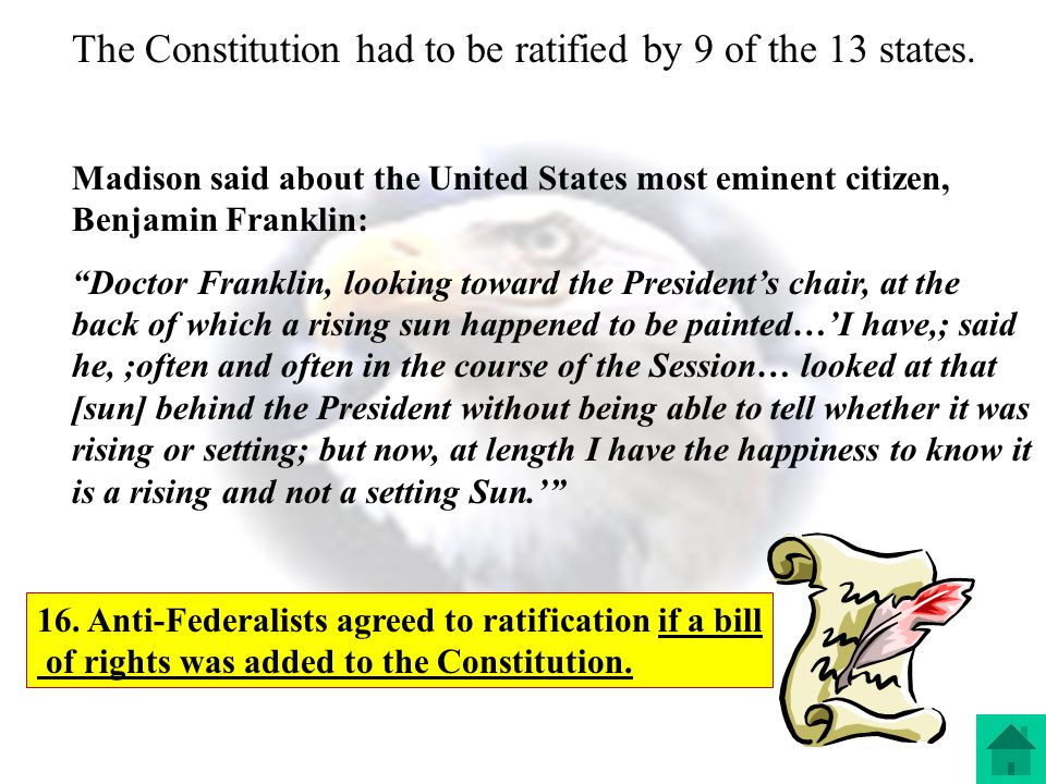 The Constitution had to be ratified by 9 of the 13 states.