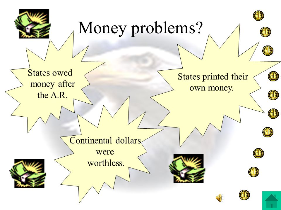 Money problems States printed their States owed own money.