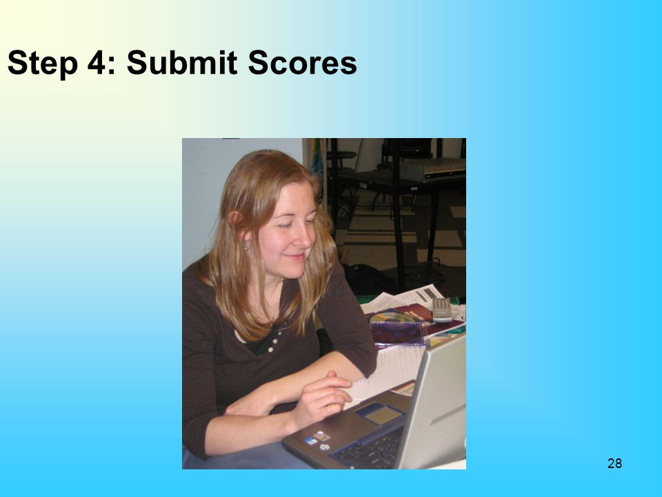 Step 4: Submit Scores