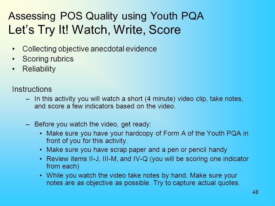 Assessing POS Quality using Youth PQA Let's Try It! Watch, Write, Score