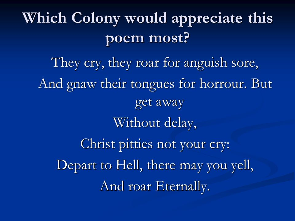 Which Colony would appreciate this poem most