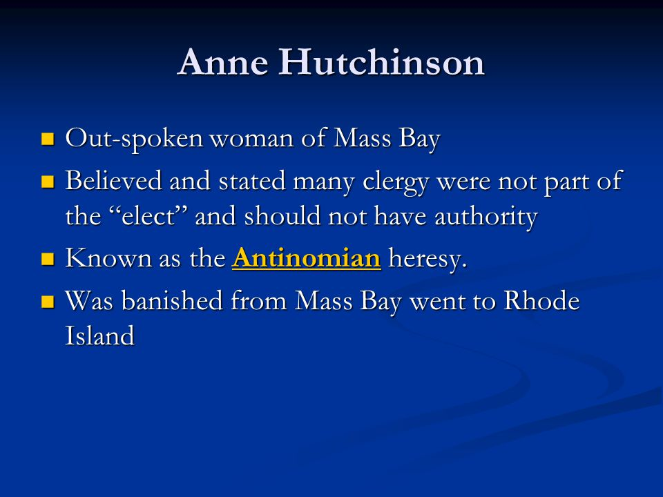 Anne Hutchinson Out-spoken woman of Mass Bay