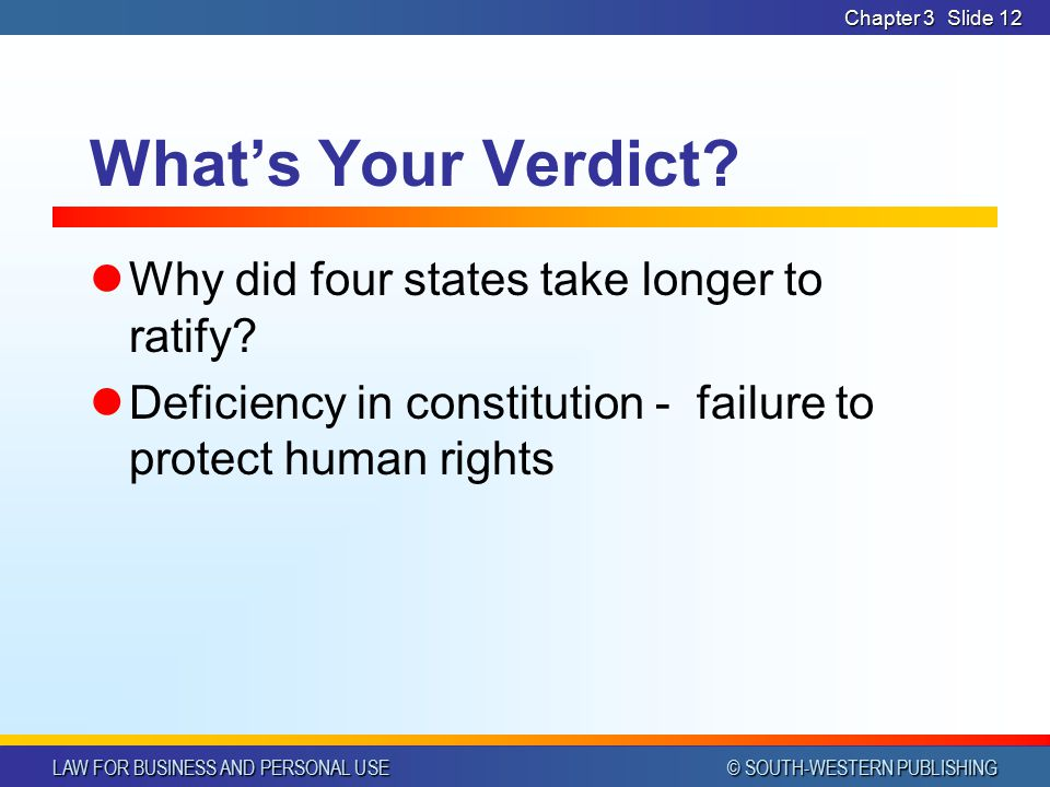 What's Your Verdict Why did four states take longer to ratify
