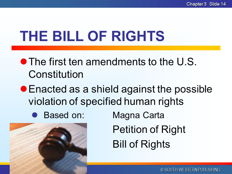 THE BILL OF RIGHTS The first ten amendments to the U.S. Constitution