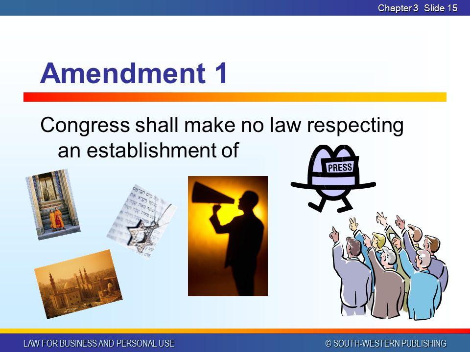 Amendment 1 Congress shall make no law respecting an establishment of