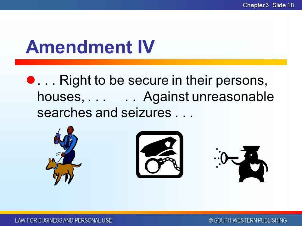 Chapter 3 Amendment IV. . Right to be secure in their persons, houses, .