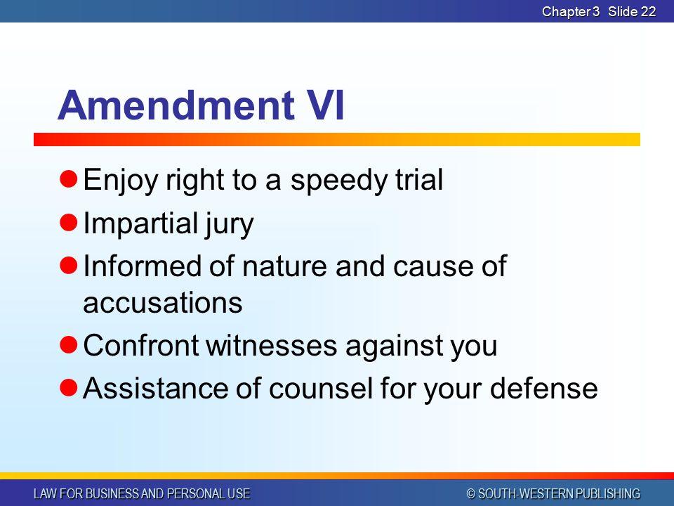 Amendment VI Enjoy right to a speedy trial Impartial jury