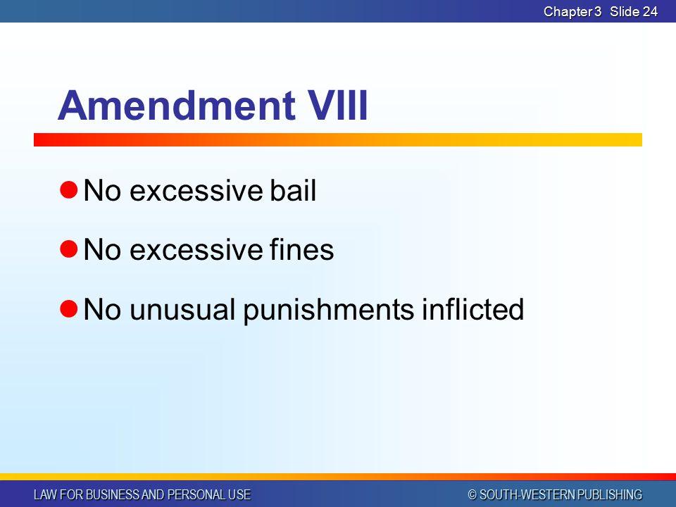 Amendment VIII No excessive bail No excessive fines