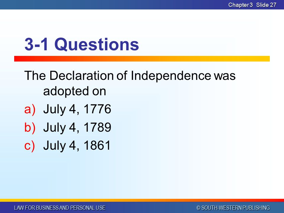 3-1 Questions The Declaration of Independence was adopted on