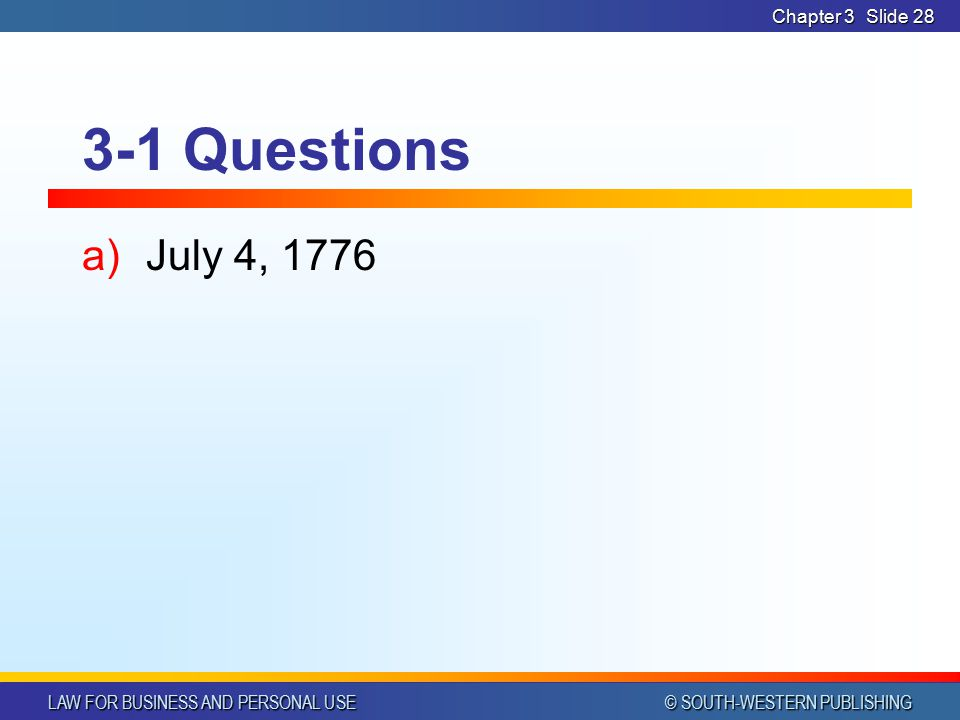 Chapter 3 3-1 Questions July 4, 1776