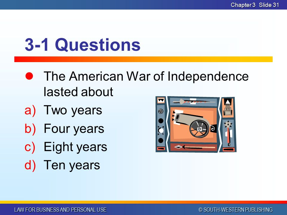3-1 Questions The American War of Independence lasted about Two years
