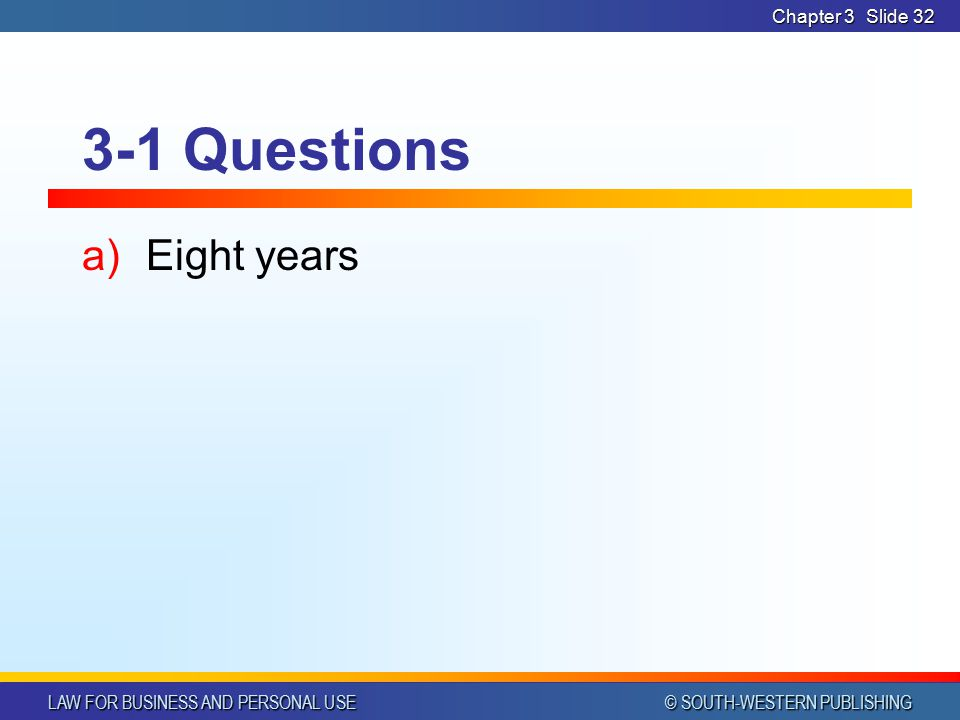 Chapter 3 3-1 Questions Eight years
