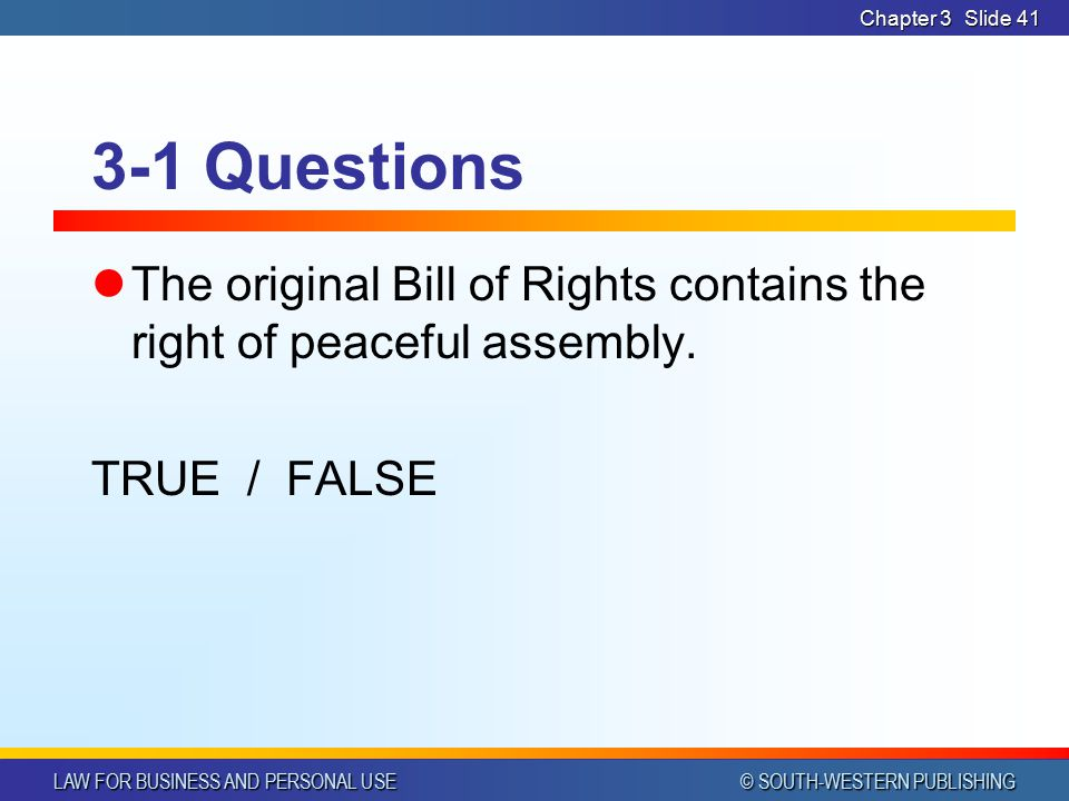 Chapter 3 3-1 Questions. The original Bill of Rights contains the right of peaceful assembly.