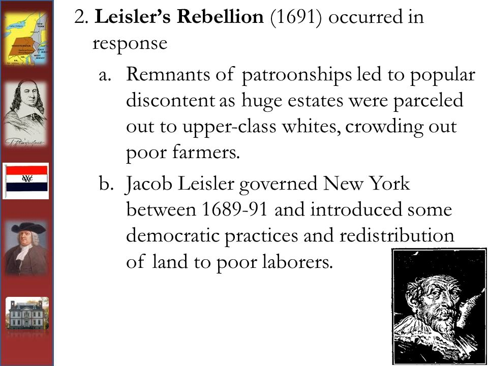 2. Leisler's Rebellion (1691) occurred in response