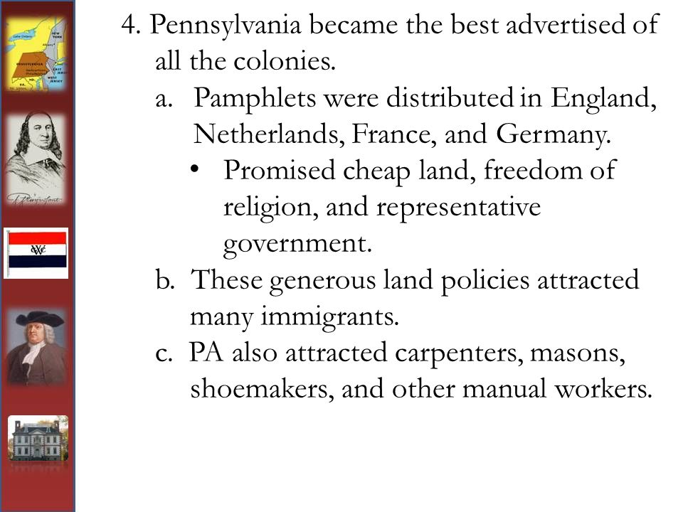 4. Pennsylvania became the best advertised of all the colonies.