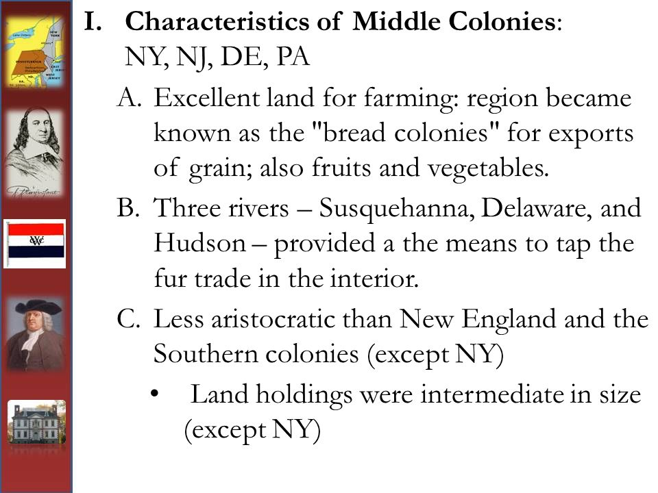 Characteristics of Middle Colonies: NY, NJ, DE, PA