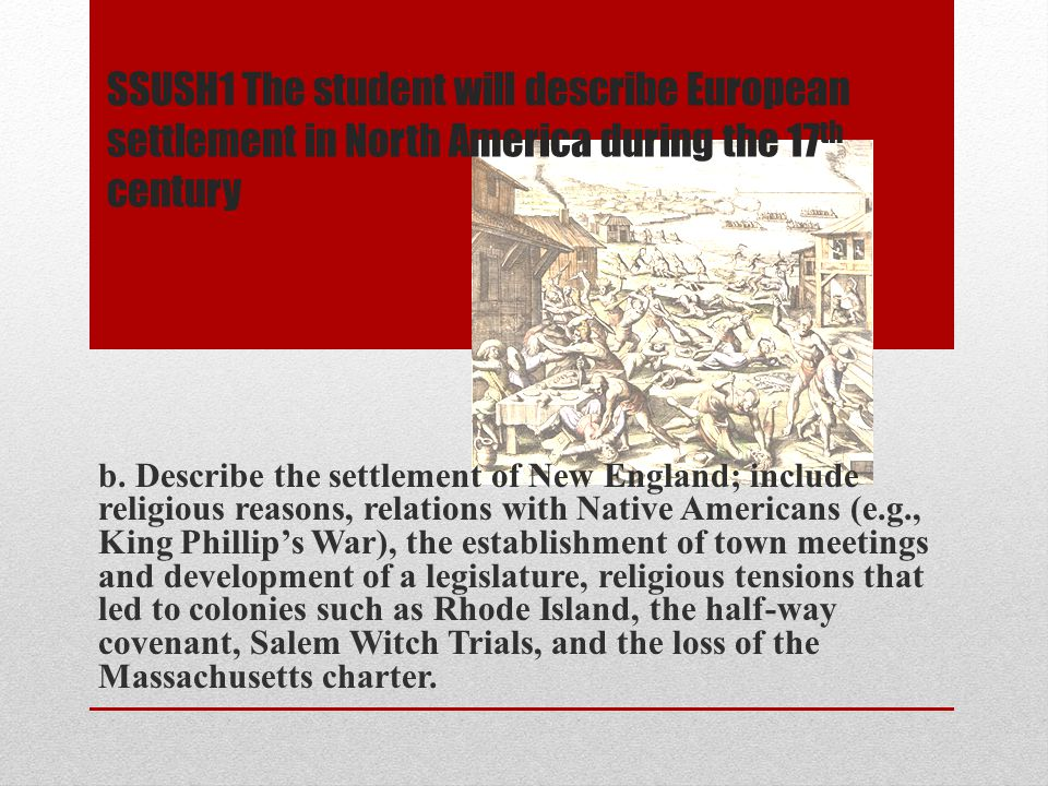 SSUSH1 The student will describe European settlement in North America during the 17th century