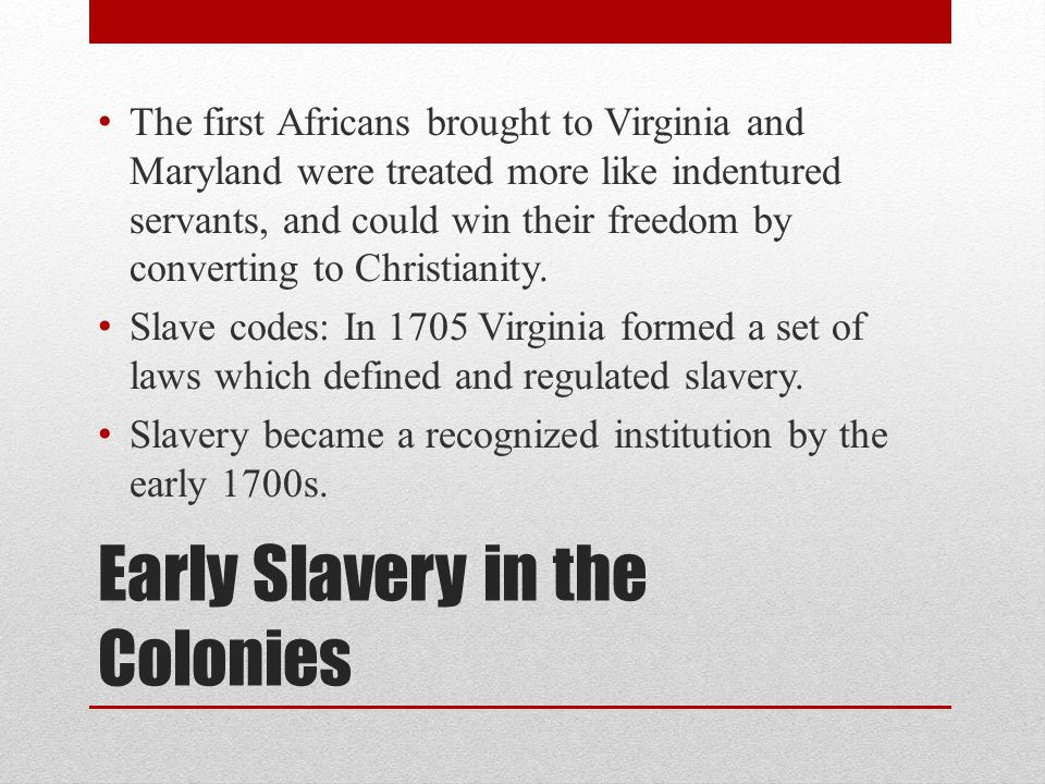 Early Slavery in the Colonies