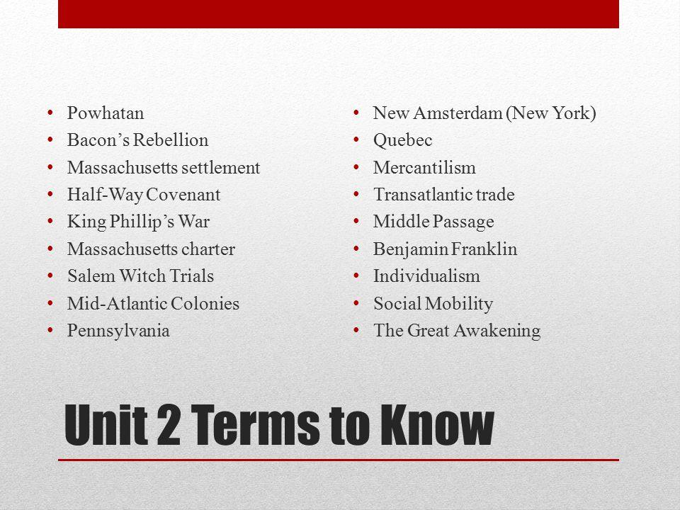 Unit 2 Terms to Know Powhatan Bacon's Rebellion