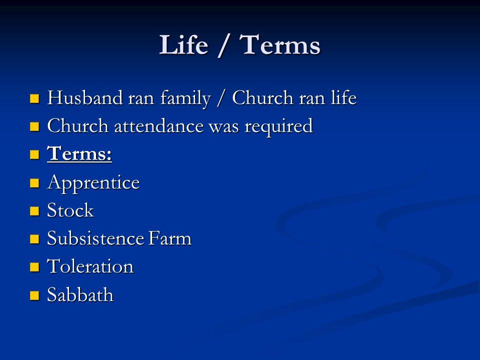 Life / Terms Husband ran family / Church ran life