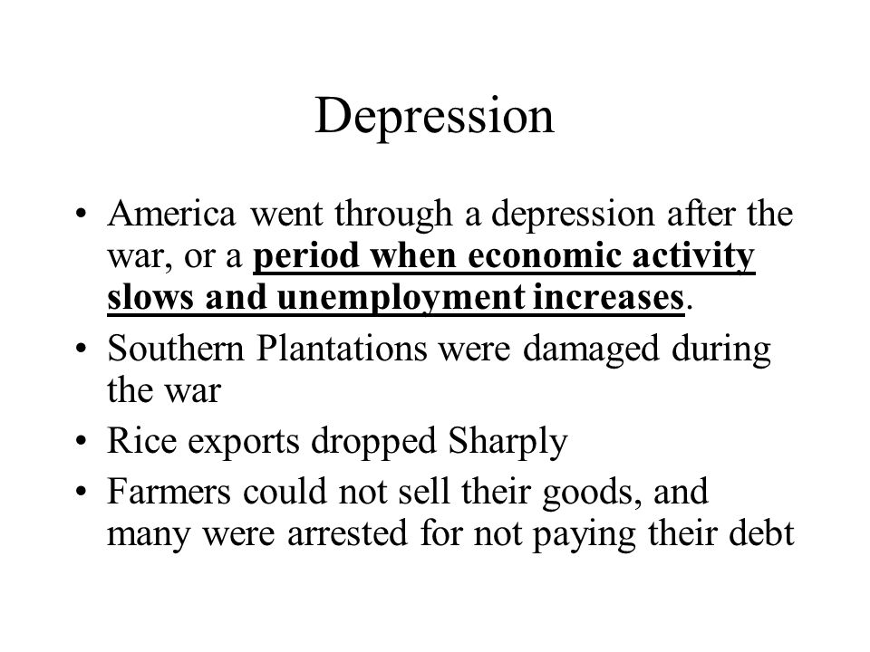 Depression America went through a depression after the war, or a period when economic activity slows and unemployment increases.