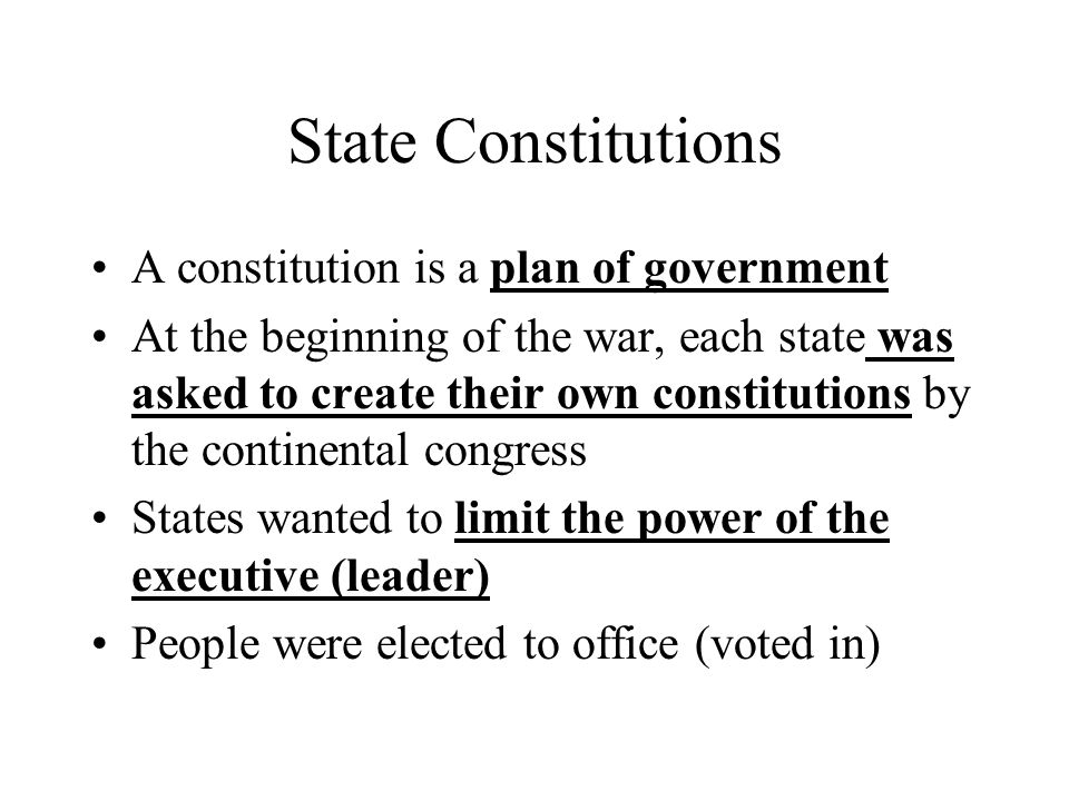 State Constitutions A constitution is a plan of government
