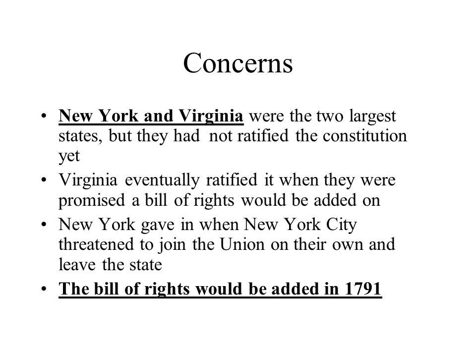 Concerns New York and Virginia were the two largest states, but they had not ratified the constitution yet.