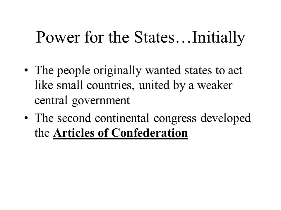 Power for the States…Initially