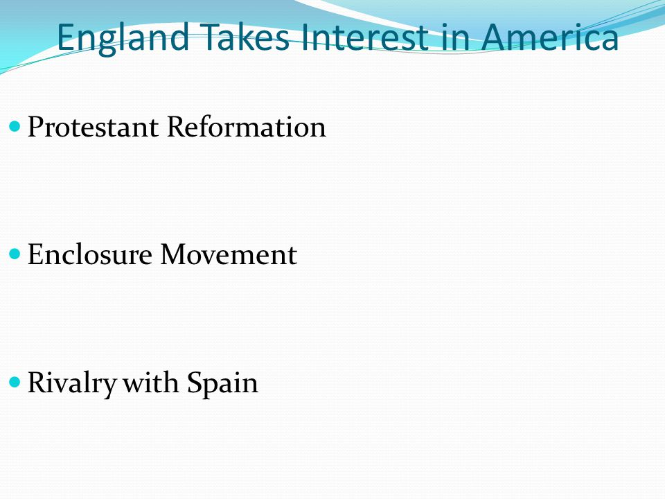 England Takes Interest in America