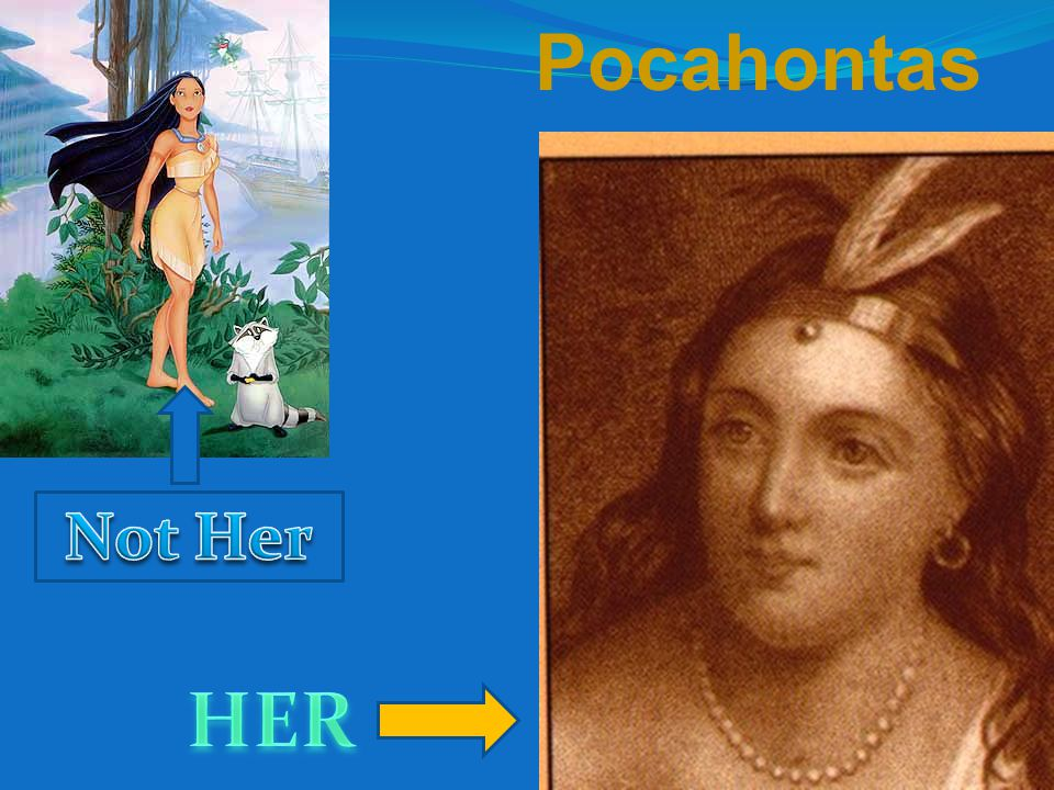 Pocahontas Not Her Page 62, read HER