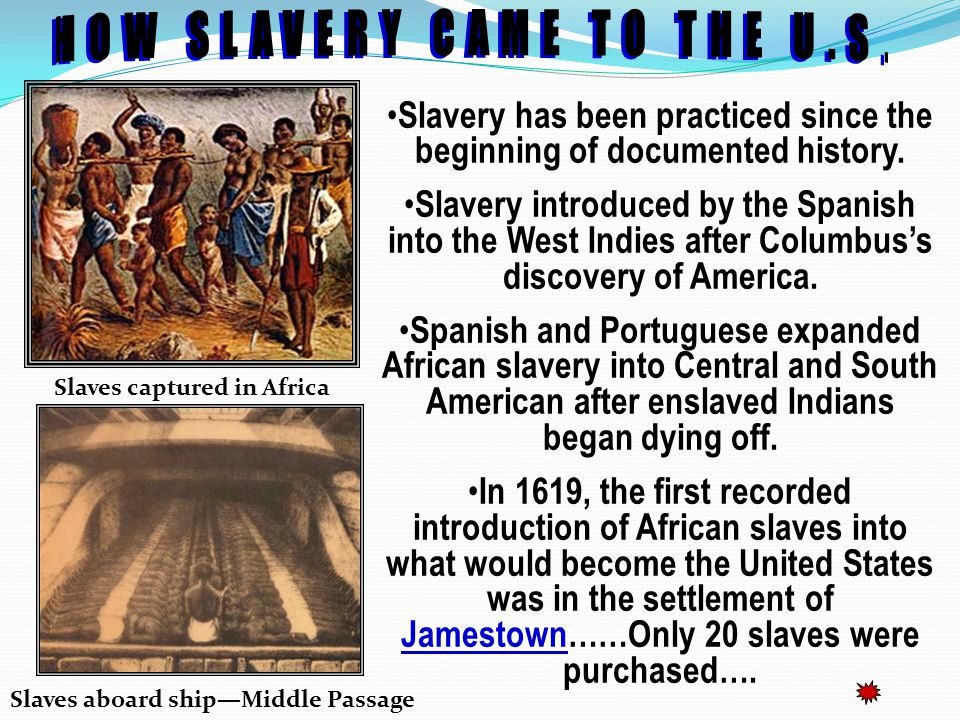 Slavery has been practiced since the beginning of documented history.