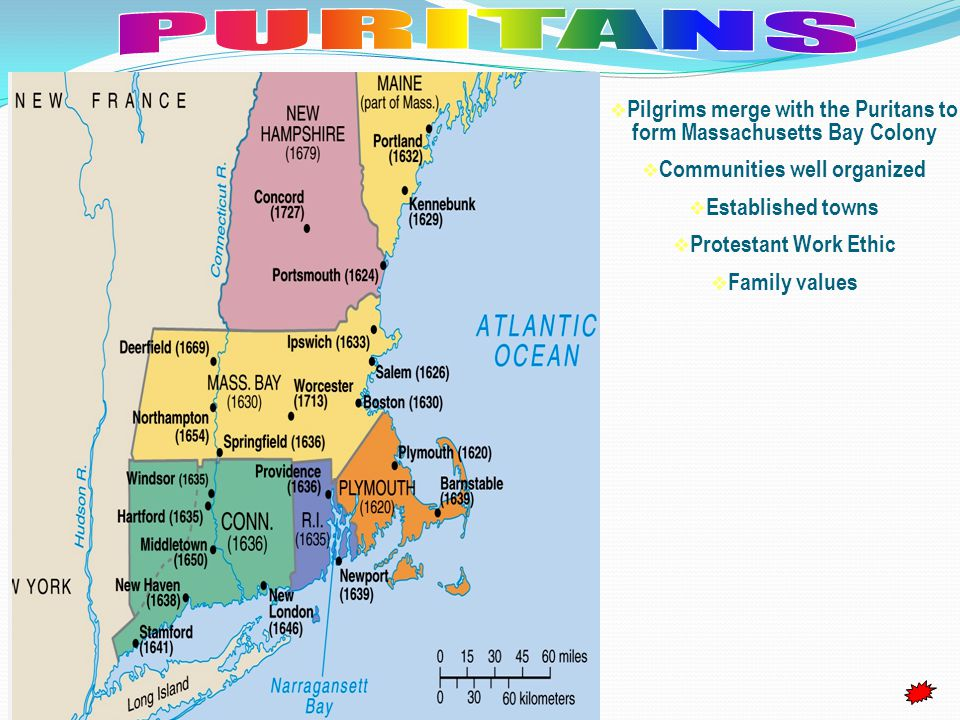 PURITANS Pilgrims merge with the Puritans to form Massachusetts Bay Colony. Communities well organized.