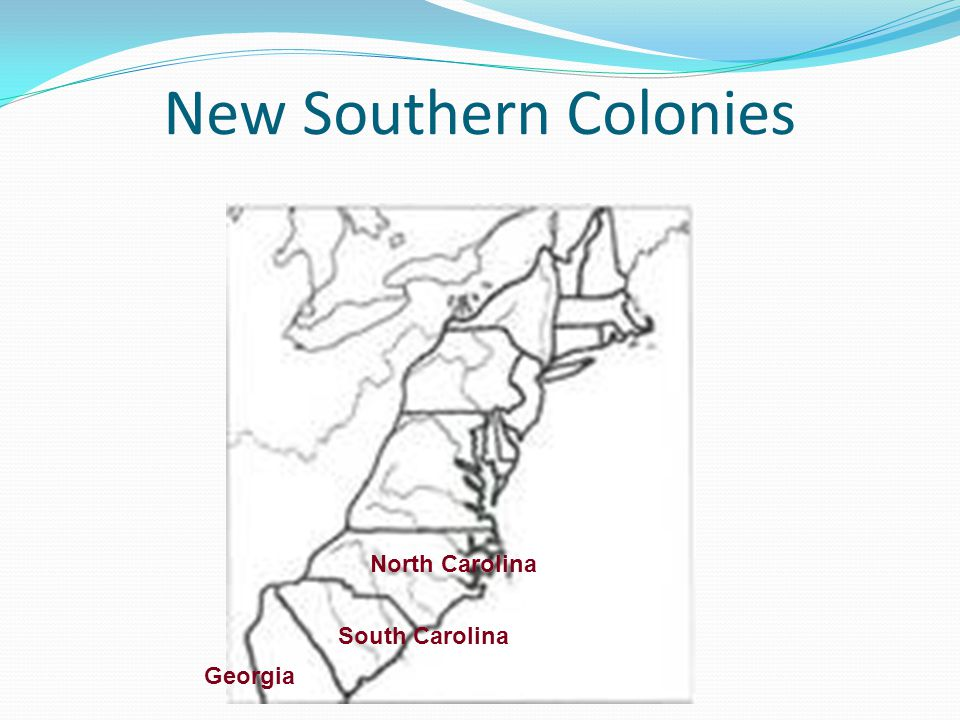 New Southern Colonies North Carolina South Carolina Georgia