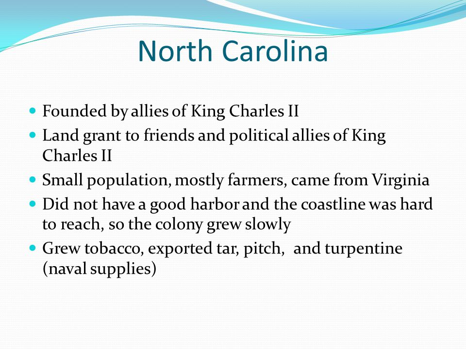 North Carolina Founded by allies of King Charles II