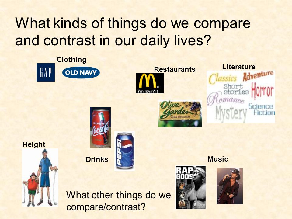 What kinds of things do we compare and contrast in our daily lives