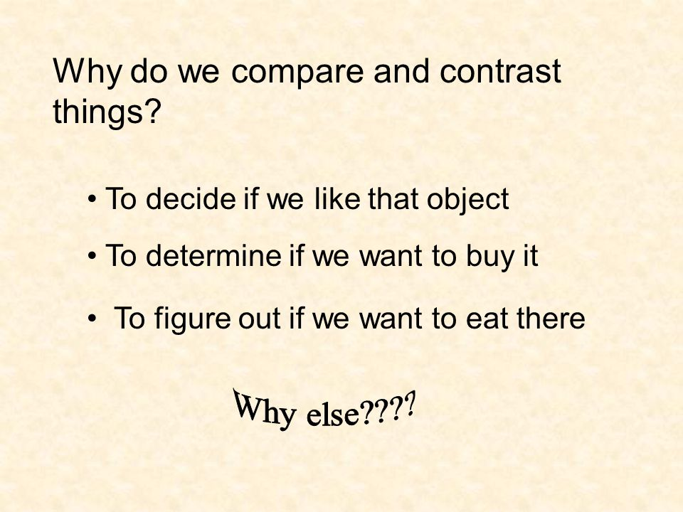 Why do we compare and contrast things