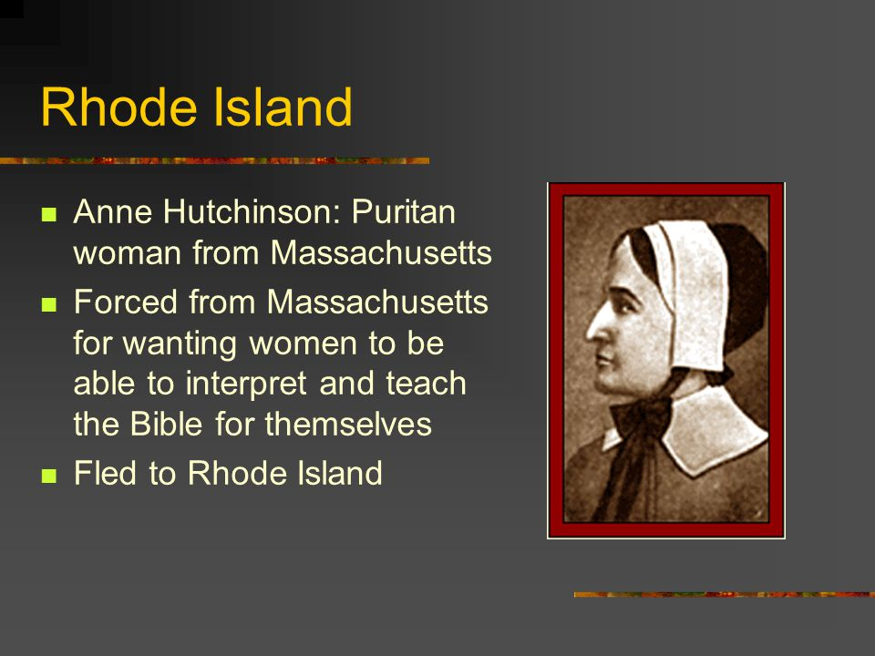 Rhode Island Anne Hutchinson: Puritan woman from Massachusetts