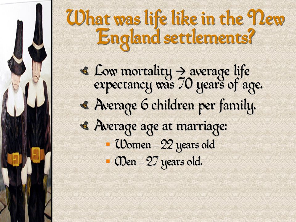 What was life like in the New England settlements