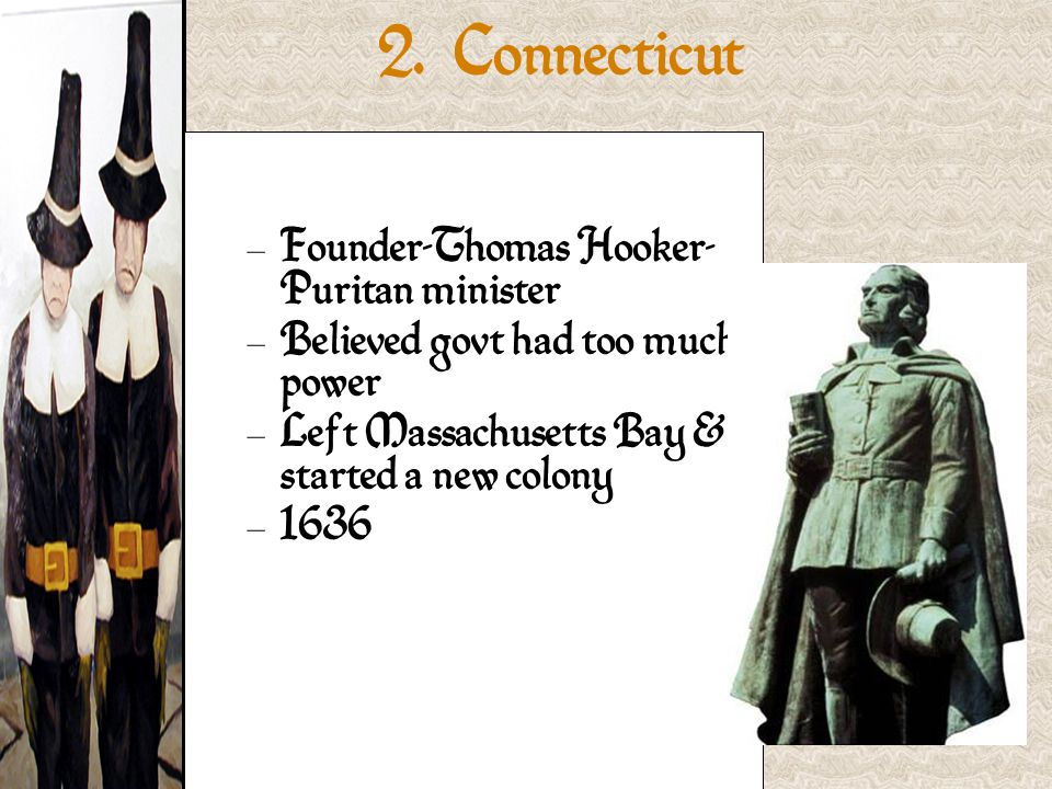 2. Connecticut Founder-Thomas Hooker- Puritan minister