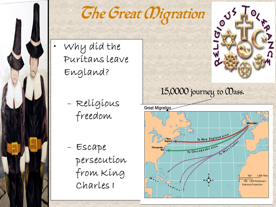 The Great Migration Why did the Puritans leave England