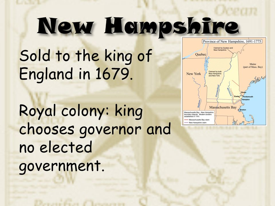 New Hampshire Sold to the king of England in 1679.