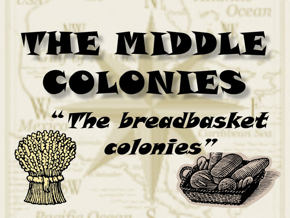 The breadbasket colonies