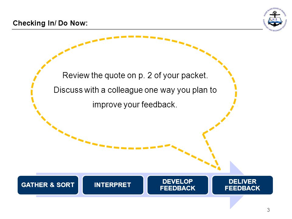 Checking In/ Do Now: Review the quote on p. 2 of your packet. Discuss with a colleague one way you plan to improve your feedback.