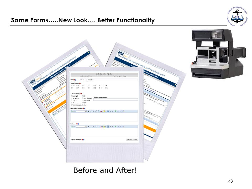 Same Forms…..New Look…. Better Functionality