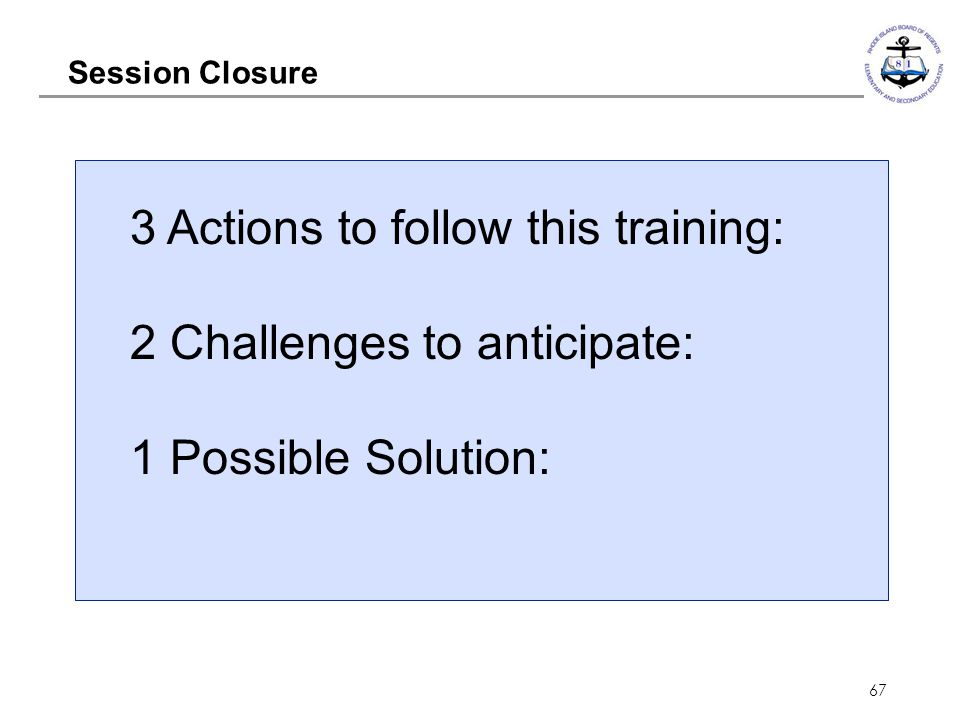 3 Actions to follow this training: 2 Challenges to anticipate: